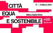 Milano Digital week 2021 per una città più equa e sostenibile